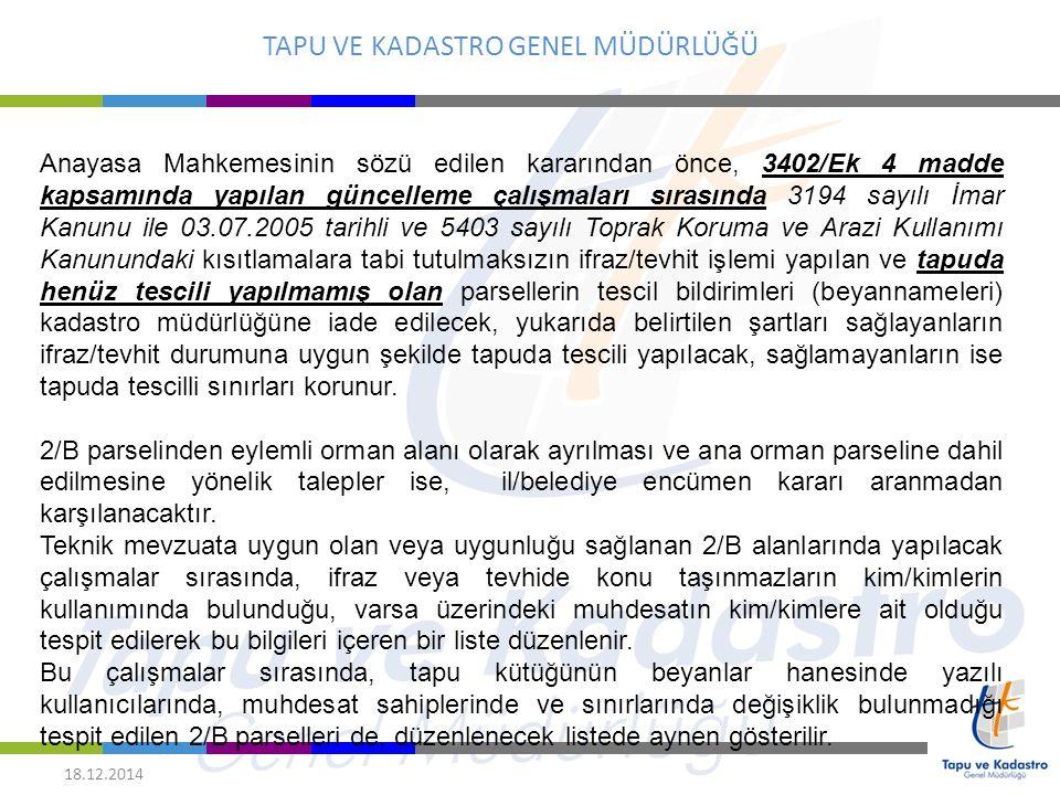 TAPU VE KADASTRO GENEL MÜDÜRLÜĞÜ 18.12.2014 Anayasa Mahkemesinin sözü edilen kararından önce, 3402/Ek 4 madde kapsamında yapılan güncelleme çalışmalar