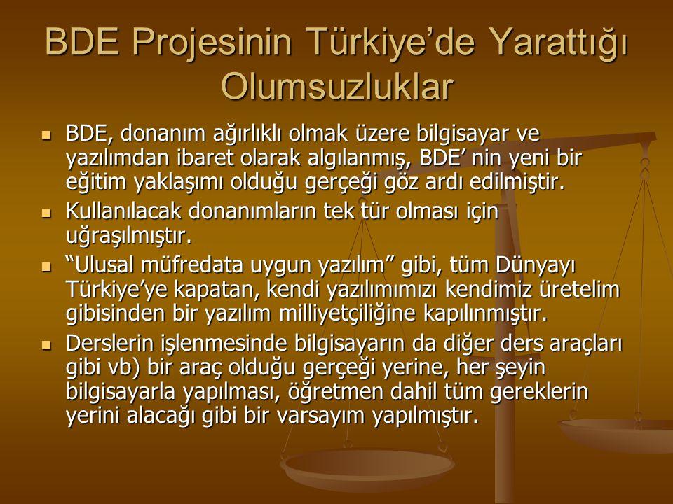 BDE Projesinin Türkiye'de Yarattığı Olumluluklar Türkiye BDE sayesinde, eğitim yaşamına bilgisayarı oldukça erken sokmuştur, Türkiye BDE sayesinde, eğ