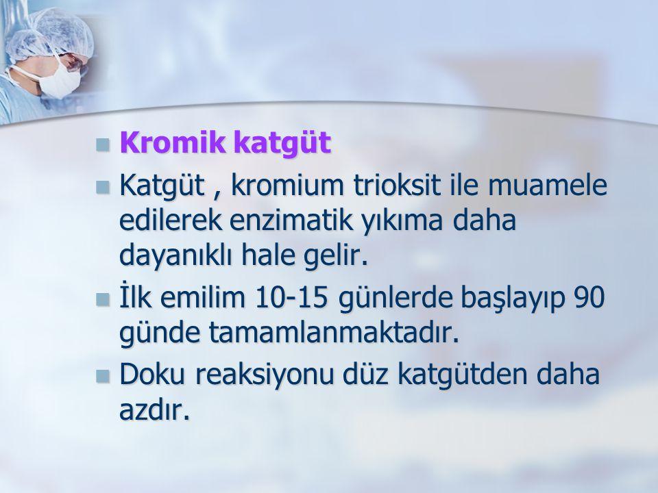 Kromik katgüt Kromik katgüt Katgüt, kromium trioksit ile muamele edilerek enzimatik yıkıma daha dayanıklı hale gelir. Katgüt, kromium trioksit ile mua