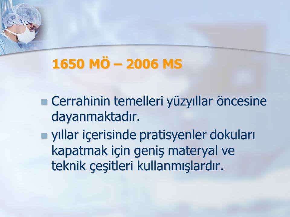 1650 MÖ – 2006 MS 1650 MÖ – 2006 MS Cerrahinin temelleri yüzyıllar öncesine dayanmaktadır. Cerrahinin temelleri yüzyıllar öncesine dayanmaktadır. yıll