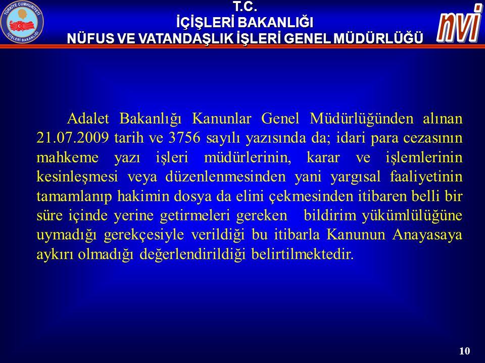 Adalet Bakanlığı Kanunlar Genel Müdürlüğünden alınan 21.07.2009 tarih ve 3756 sayılı yazısında da; idari para cezasının mahkeme yazı işleri müdürlerin