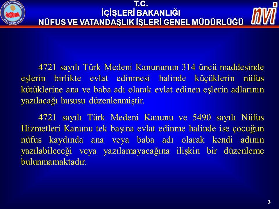 T.C. İÇİŞLERİ BAKANLIĞI NÜFUS VE VATANDAŞLIK İŞLERİ GENEL MÜDÜRLÜĞÜ 4721 sayılı Türk Medeni Kanununun 314 üncü maddesinde eşlerin birlikte evlat edinm