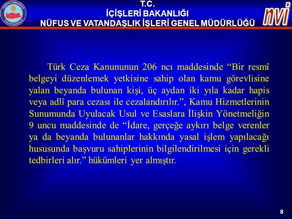"""T.C. İÇİŞLERİ BAKANLIĞI NÜFUS VE VATANDAŞLIK İŞLERİ GENEL MÜDÜRLÜĞÜ 8 Türk Ceza Kanununun 206 ncı maddesinde """"Bir resmî belgeyi düzenlemek yetkisine s"""
