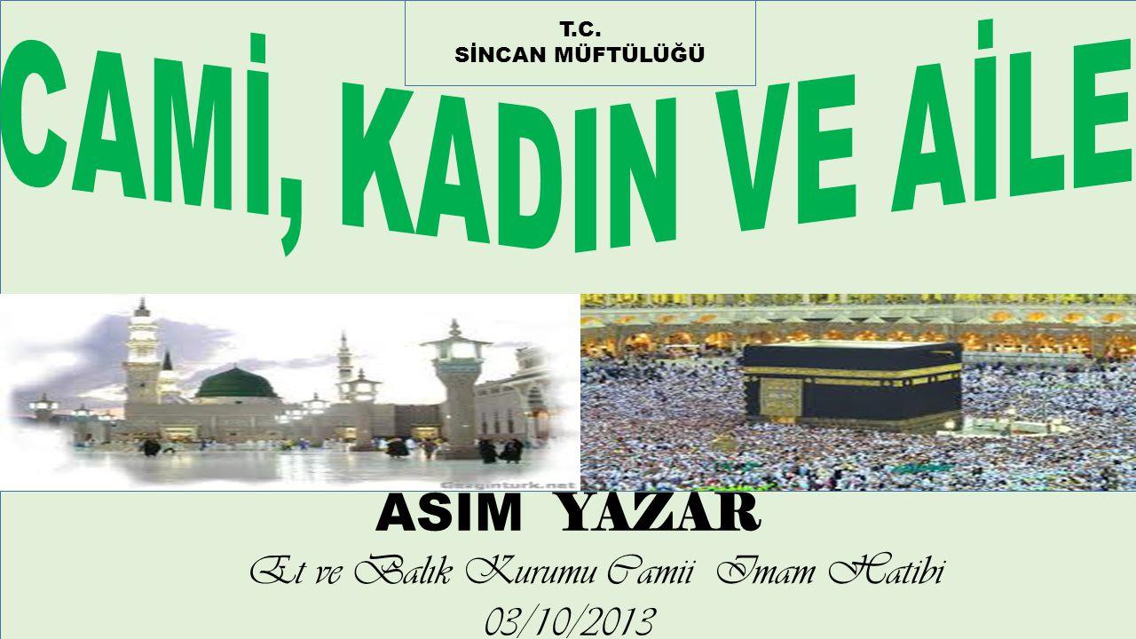 T.C. SİNCAN MÜFTÜLÜĞÜ ASIM YAZAR Et ve Balık Kurumu Camii Imam Hatibi 03/10/2013