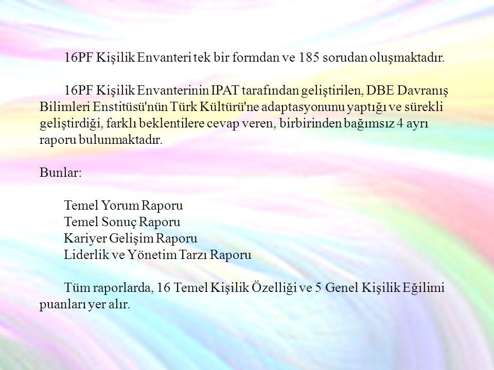 16PF Kişilik Envanteri tek bir formdan ve 185 sorudan oluşmaktadır.
