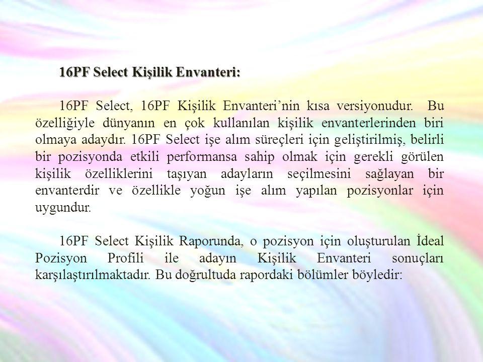 16PF Select Kişilik Envanteri: 16PF Select, 16PF Kişilik Envanteri'nin kısa versiyonudur.