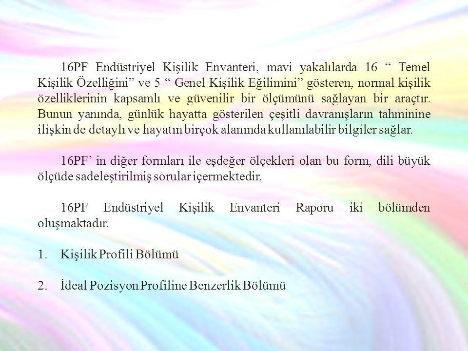 16PF Endüstriyel Kişilik Envanteri, mavi yakalılarda 16 Temel Kişilik Özelliğini ve 5 Genel Kişilik Eğilimini gösteren, normal kişilik özelliklerinin kapsamlı ve güvenilir bir ölçümünü sağlayan bir araçtır.