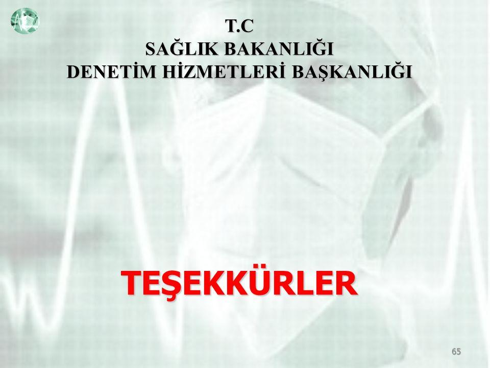 T.C SAĞLIK BAKANLIĞI DENETİM HİZMETLERİ BAŞKANLIĞI TEŞEKKÜRLER 65