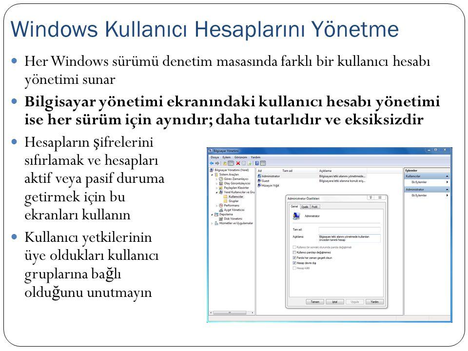 Her Windows sürümü denetim masasında farklı bir kullanıcı hesabı yönetimi sunar Bilgisayar yönetimi ekranındaki kullanıcı hesabı yönetimi ise her sürü