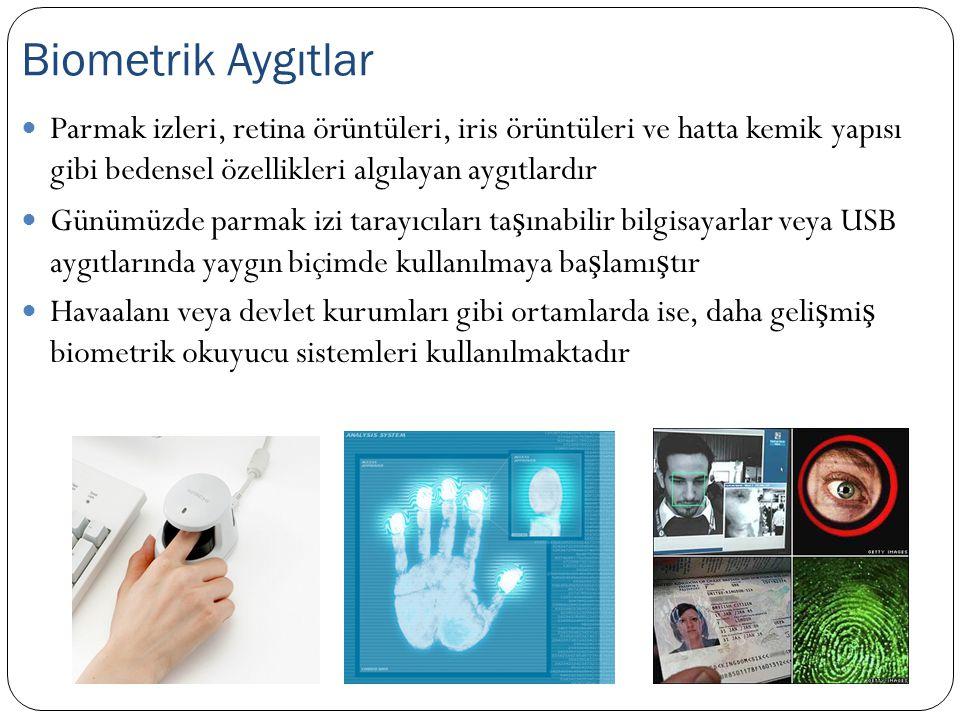 Parmak izleri, retina örüntüleri, iris örüntüleri ve hatta kemik yapısı gibi bedensel özellikleri algılayan aygıtlardır Günümüzde parmak izi tarayıcıl