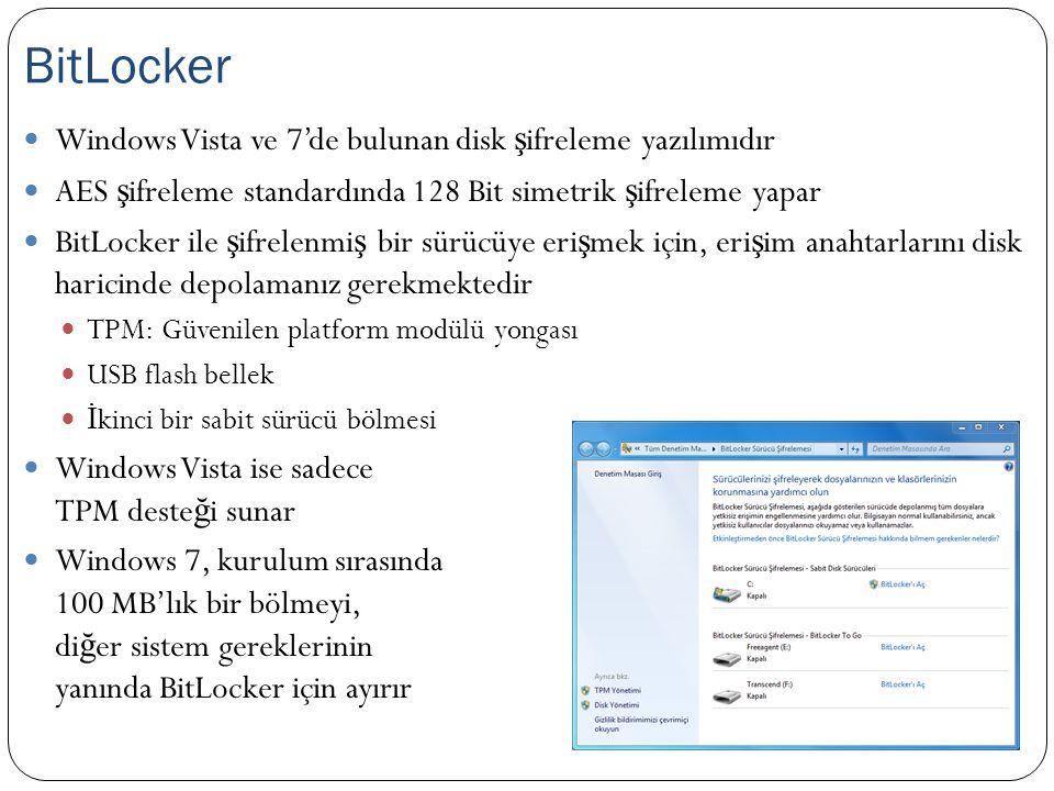 Windows Vista ve 7'de bulunan disk ş ifreleme yazılımıdır AES ş ifreleme standardında 128 Bit simetrik ş ifreleme yapar BitLocker ile ş ifrelenmi ş bi