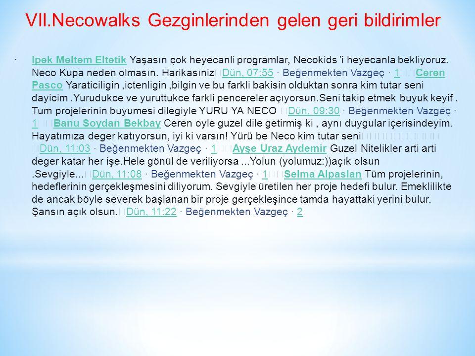 VII.Necowalks Gezginlerinden gelen geri bildirimler  Ipek Meltem Eltetik Ipek Meltem Eltetik Yaşasın çok heyecanli programlar, Necokids i heyecanla bekliyoruz.