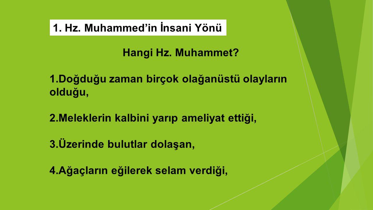 1.Hz. Muhammed'in İnsani Yönü Hangi Hz. Muhammet.