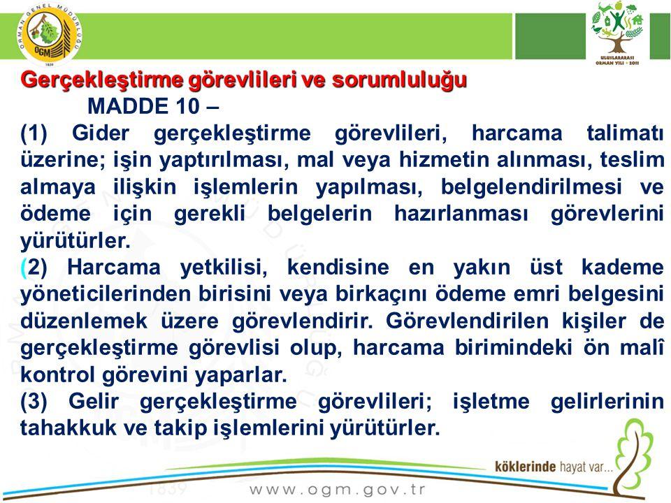 Gerçekleştirmegörevlileri ve sorumluluğu Gerçekleştirme görevlileri ve sorumluluğu MADDE 10 – (1) Gider gerçekleştirme görevlileri, harcama talimatı ü