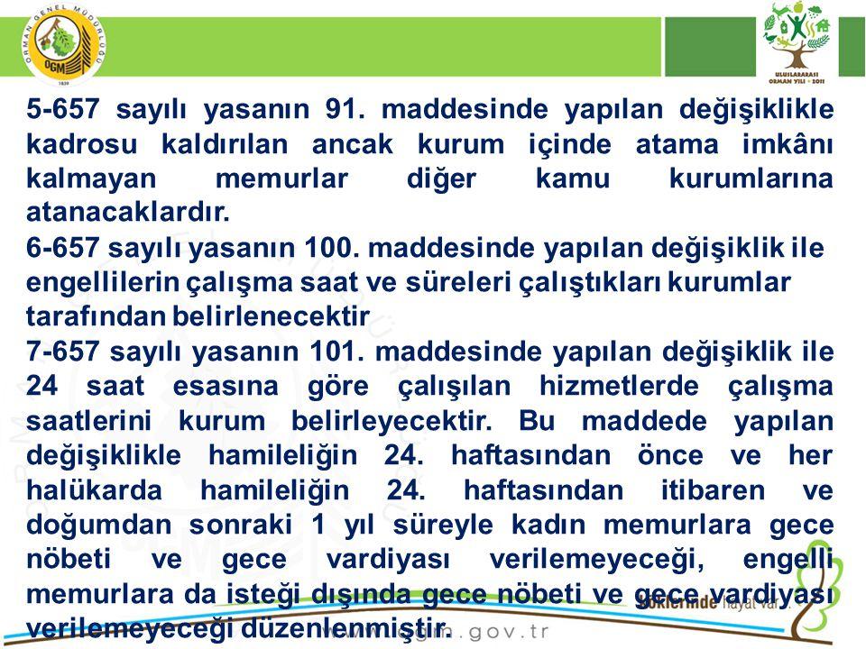 5-657 sayılı yasanın 91. maddesinde yapılan değişiklikle kadrosu kaldırılan ancak kurum içinde atama imkânı kalmayan memurlar diğer kamu kurumlarına a