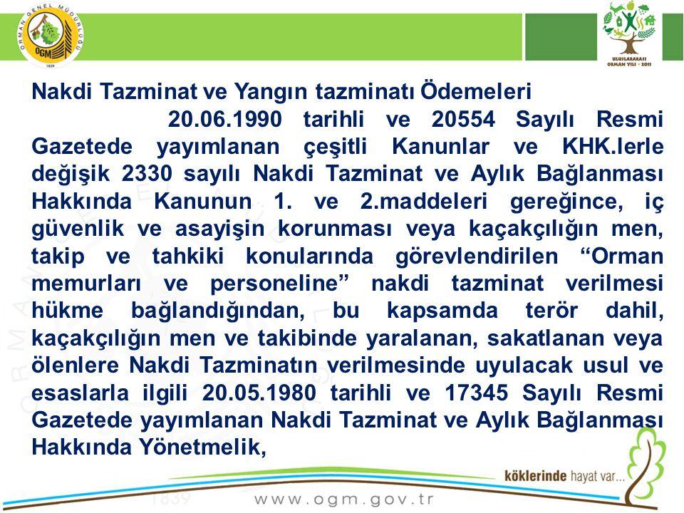 Nakdi Tazminat ve Yangın tazminatı Ödemeleri 20.06.1990 tarihli ve 20554 Sayılı Resmi Gazetede yayımlanan çeşitli Kanunlar ve KHK.lerle değişik 2330 s