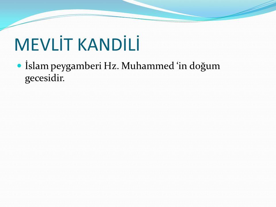 REGAİP KANDİLİ Kuran'da bahsedilmesede geniş cevrelerce benimsenmiş ve kutlanır olmuştur.