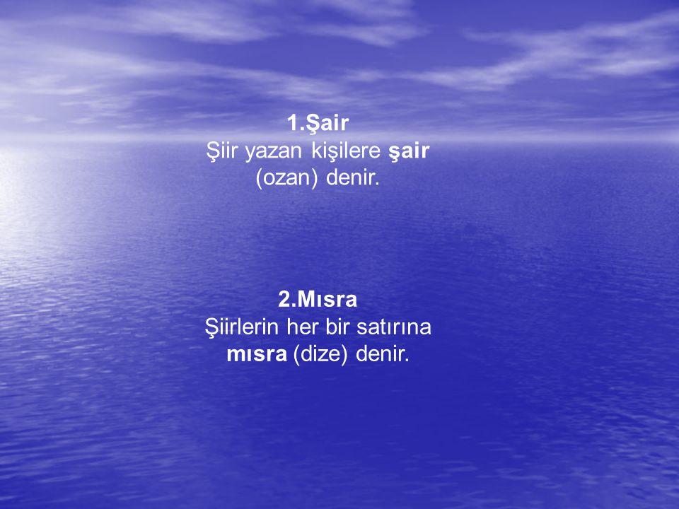 3.Kıta Şiirlerde dörder bölümden oluşan ve anlamı dört mısrada tamamlanan her bir bolüme kıta (dörtlük) denir.