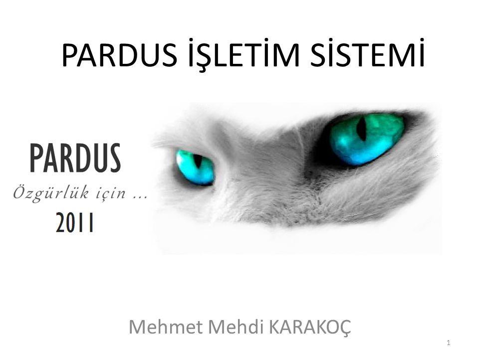 PARDUS İŞLETİM SİSTEMİ Mehmet Mehdi KARAKOÇ 1