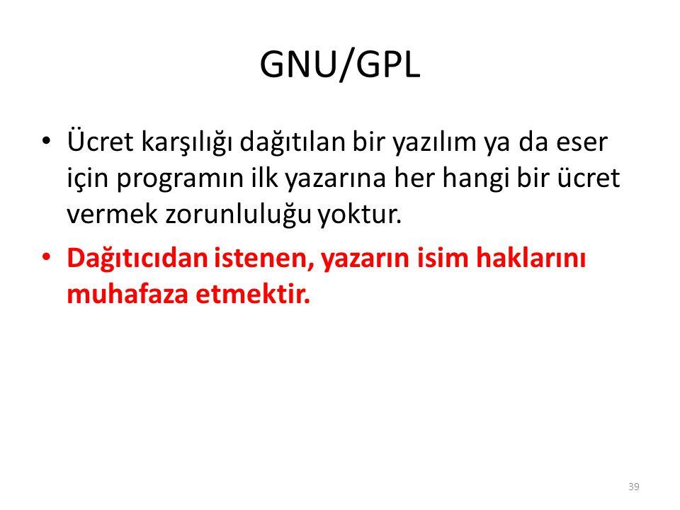 GNU/GPL Ücret karşılığı dağıtılan bir yazılım ya da eser için programın ilk yazarına her hangi bir ücret vermek zorunluluğu yoktur. Dağıtıcıdan istene