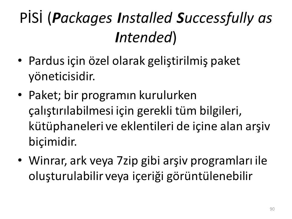 PİSİ (Packages Installed Successfully as Intended) Pardus için özel olarak geliştirilmiş paket yöneticisidir. Paket; bir programın kurulurken çalıştır