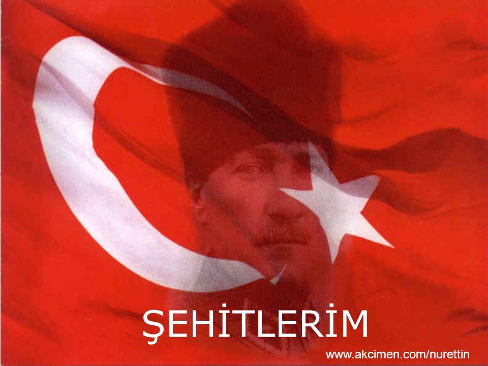 ŞEHİTLERİM www.akcimen.com/nurettin