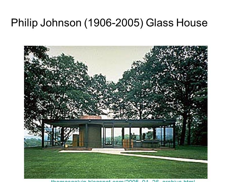 Philip Johnson (1906-2005) Glass House thomasgalvin.blogspot.com/2005_01_26_archive.html