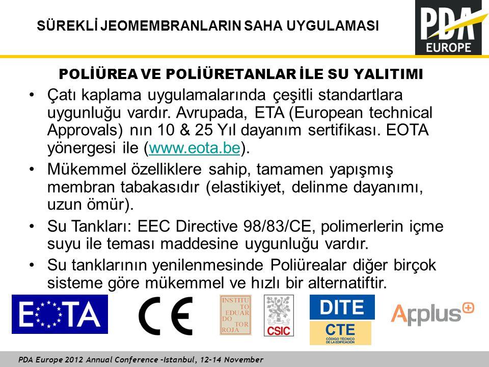 PDA Europe 2012 Annual Conference –Istanbul, 12-14 November SÜREKLİ JEOMEMBRANLARIN SAHA UYGULAMASI POLİÜREA VE POLİÜRETANLAR İLE SU YALITIMI Çatı kap
