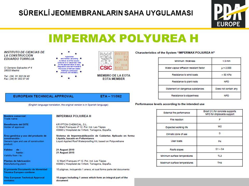 PDA Europe 2012 Annual Conference –Istanbul, 12-14 November SÜREKLİ JEOMEMBRANLARIN SAHA UYGULAMASI IMPERMAX POLYUREA H