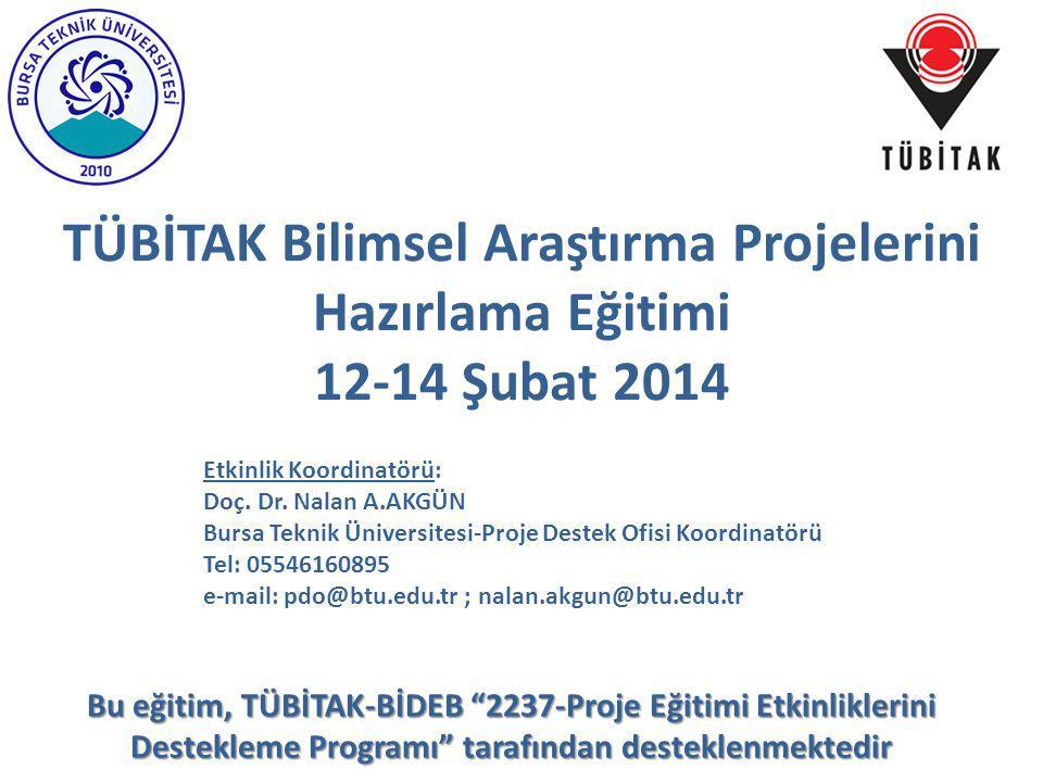 """TÜBİTAK Bilimsel Araştırma Projelerini Hazırlama Eğitimi 12-14 Şubat 2014 Bu eğitim, TÜBİTAK-BİDEB """"2237-Proje Eğitimi Etkinliklerini Destekleme Progr"""