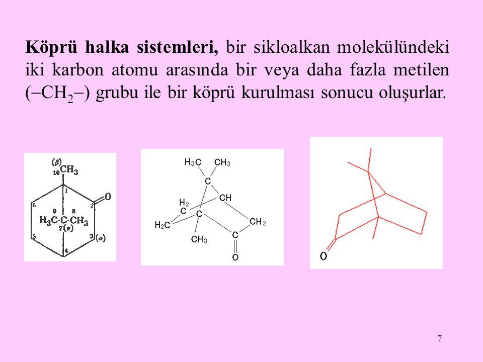 7 Köprü halka sistemleri, bir sikloalkan molekülündeki iki karbon atomu arasında bir veya daha fazla metilen (  CH 2  ) grubu ile bir köprü kurulmas