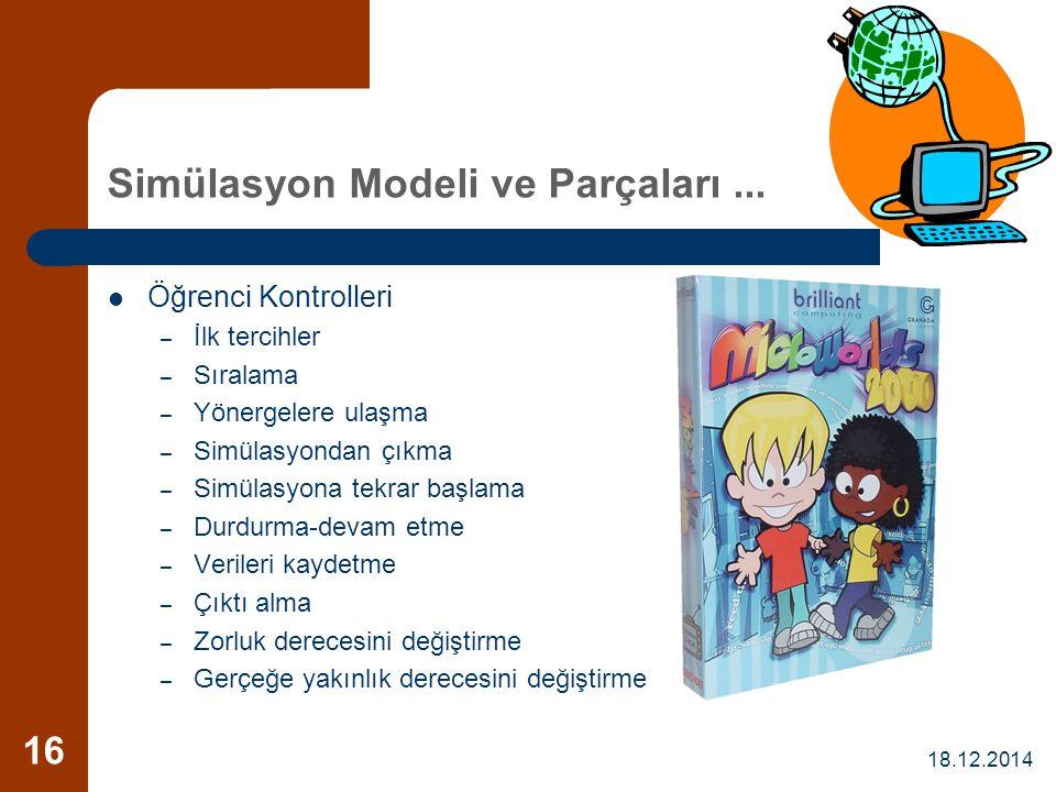 18.12.2014 16 Simülasyon Modeli ve Parçaları... Öğrenci Kontrolleri – İlk tercihler – Sıralama – Yönergelere ulaşma – Simülasyondan çıkma – Simülasyon
