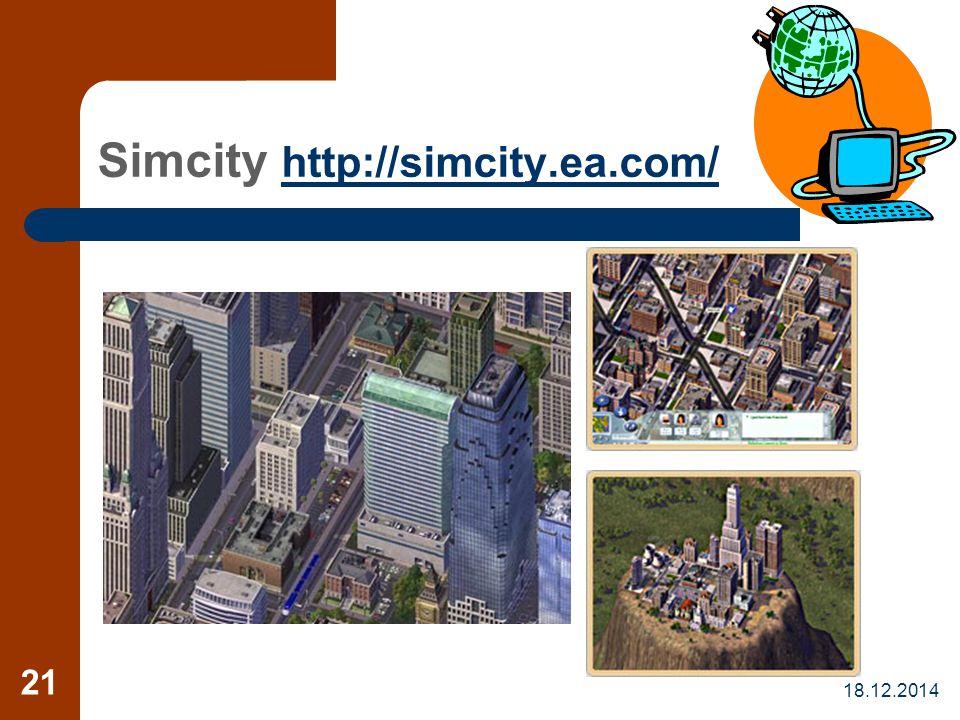 18.12.2014 21 Simcity http://simcity.ea.com/ http://simcity.ea.com/