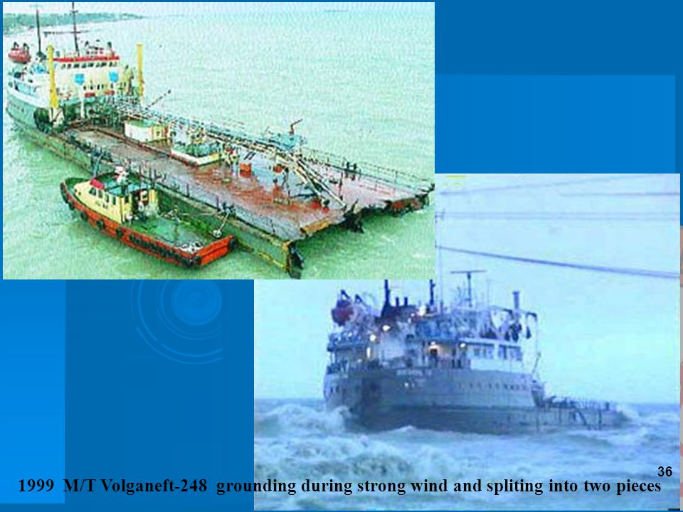 1999 M/T Volganeft-248 grounding during strong wind and spliting into two pieces 36