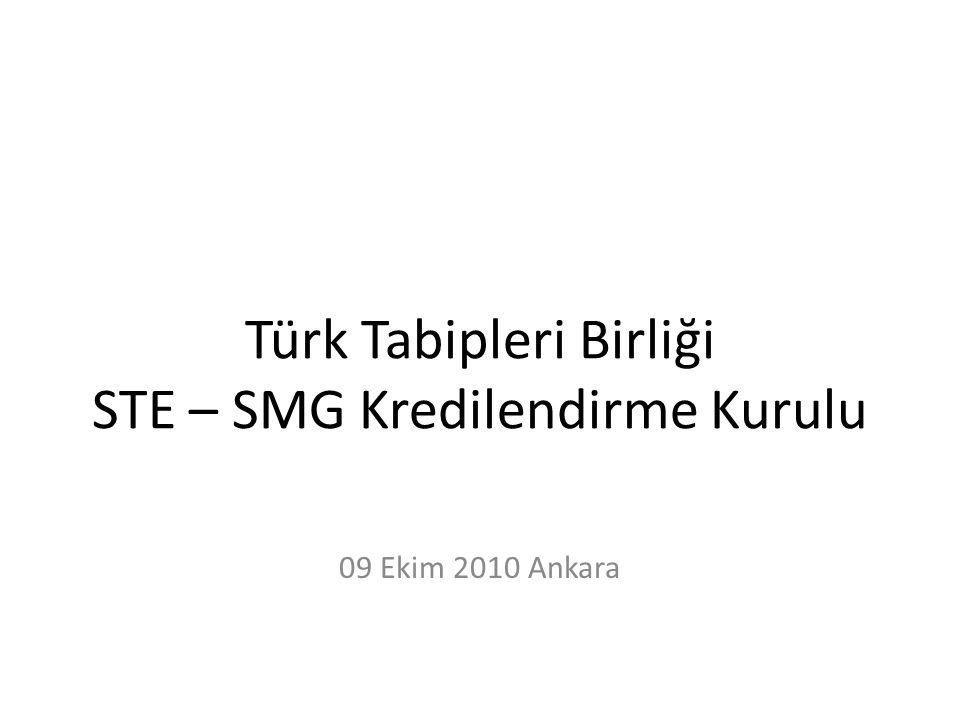 Türk Tabipleri Birliği STE – SMG Kredilendirme Kurulu 09 Ekim 2010 Ankara