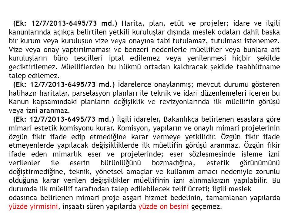 (Ek: 12/7/2013-6495/73 md.) Harita, plan, etüt ve projeler; idare ve ilgili kanunlarında açıkça belirtilen yetkili kuruluşlar dışında meslek odaları d