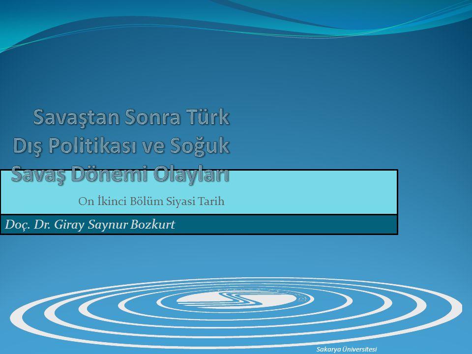 On İkinci Bölüm Siyasi Tarih Doç. Dr. Giray Saynur Bozkurt Sakarya Üniversitesi