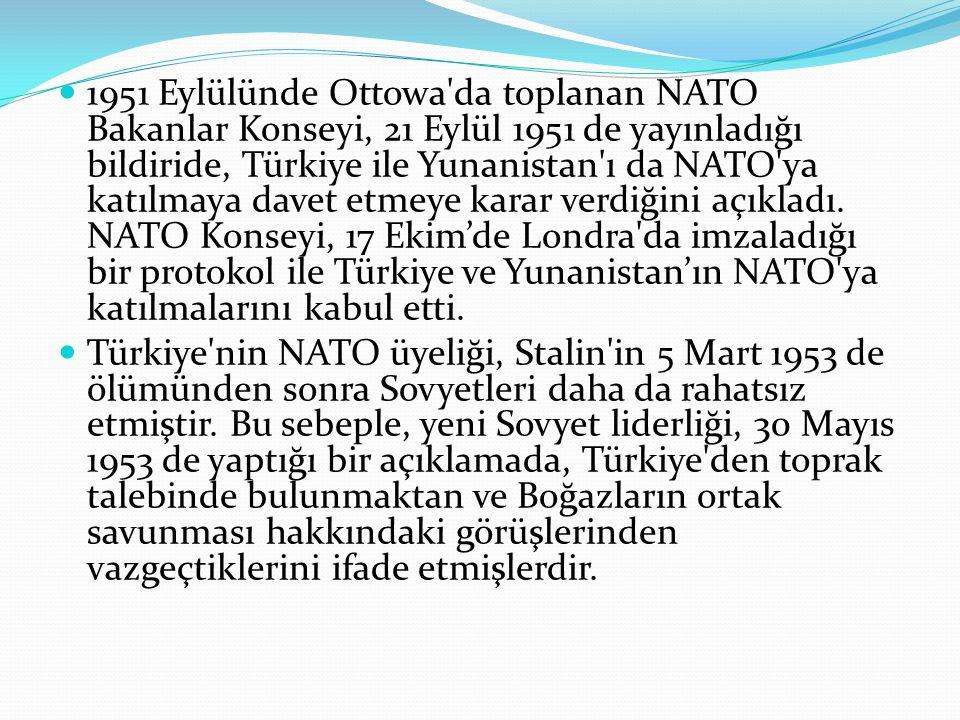 1951 Eylülünde Ottowa'da toplanan NATO Bakanlar Konseyi, 21 Eylül 1951 de yayınladığı bildiride, Türkiye ile Yunanistan'ı da NATO'ya katılmaya davet e