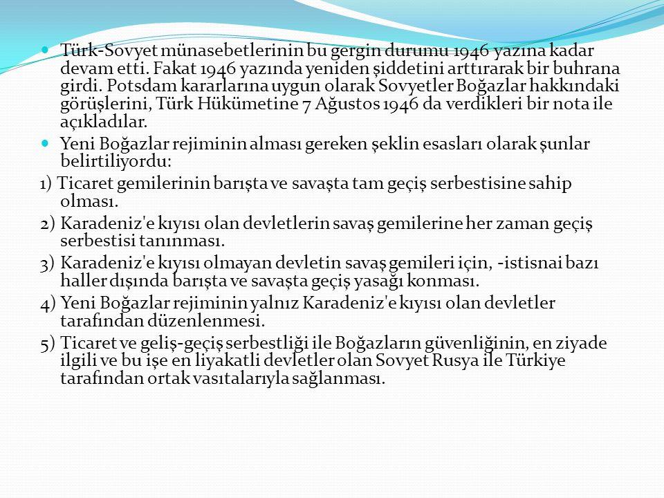 Sovyetlerin 7 Ağustos notasına Türk Hükümeti 22 Ağustos 1946 tarihli bir nota ile cevap verdi.