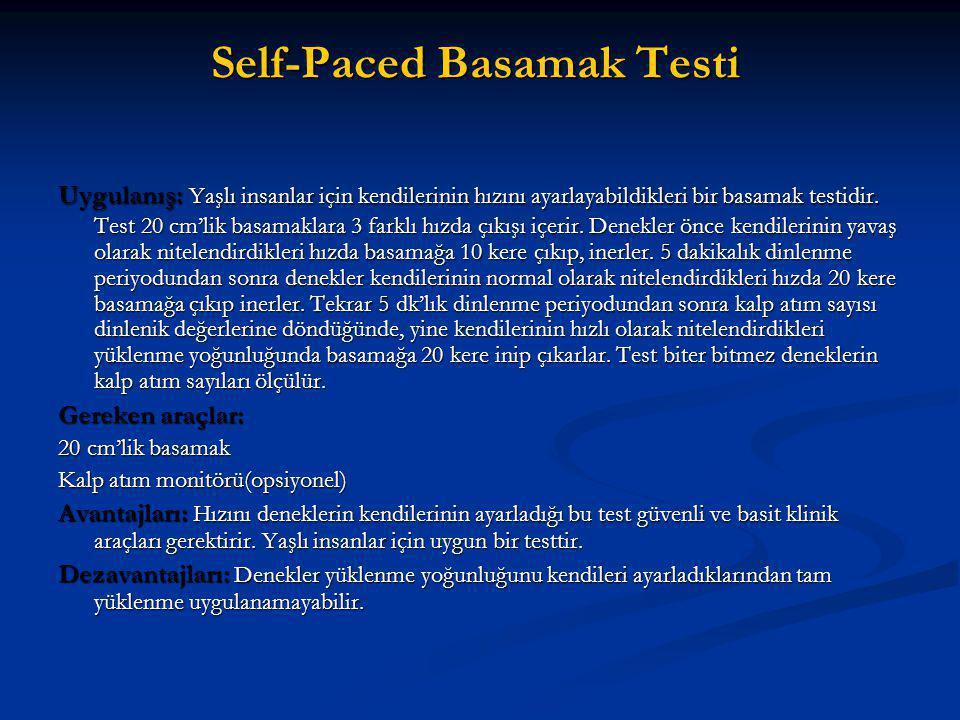 Self-Paced Basamak Testi Uygulanış: Yaşlı insanlar için kendilerinin hızını ayarlayabildikleri bir basamak testidir. Test 20 cm'lik basamaklara 3 fark