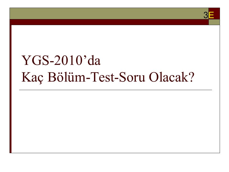 YGS-2010'da Kaç Bölüm-Test-Soru Olacak 3E3E