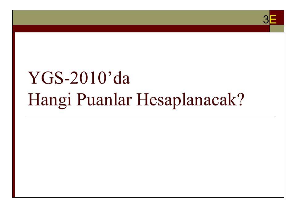 YGS-2010'da Hangi Puanlar Hesaplanacak? 3E3E