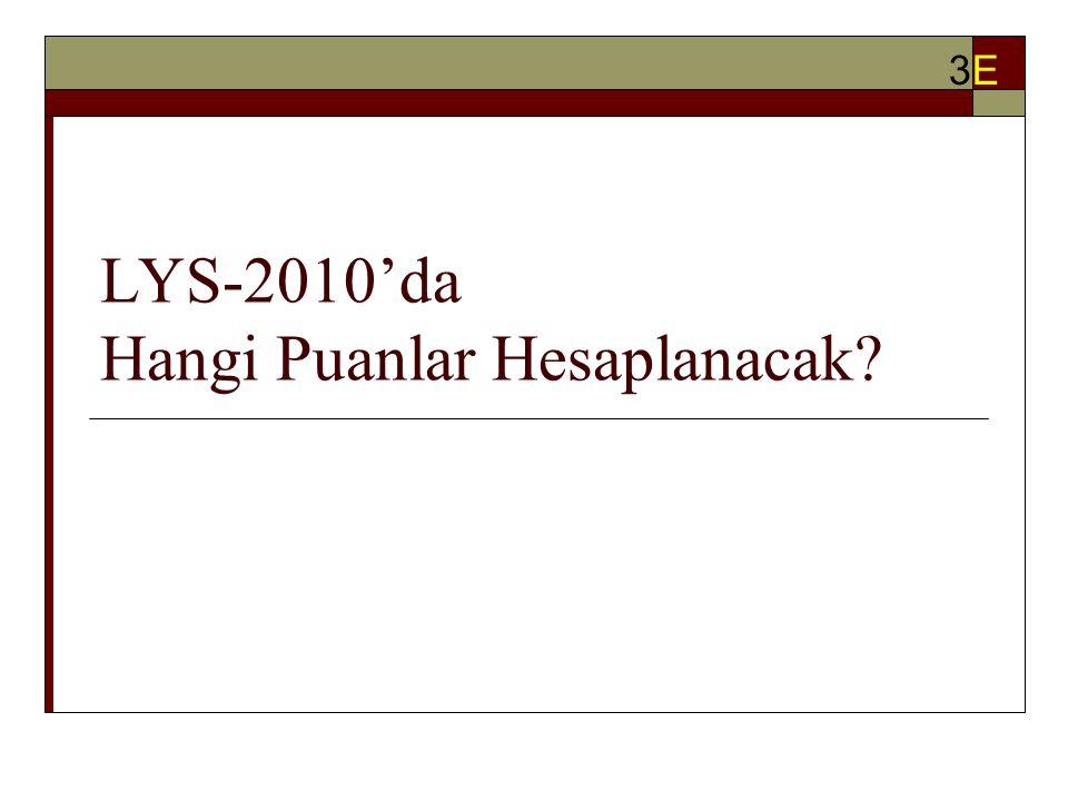 LYS-2010'da Hangi Puanlar Hesaplanacak 3E3E