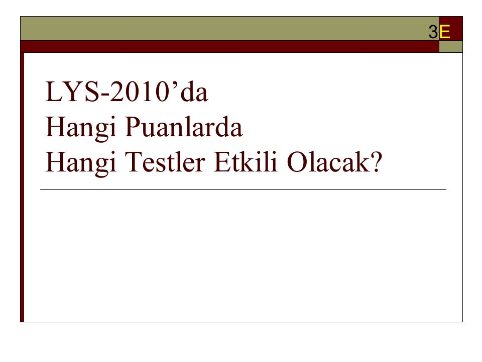 LYS-2010'da Hangi Puanlarda Hangi Testler Etkili Olacak? 3E3E
