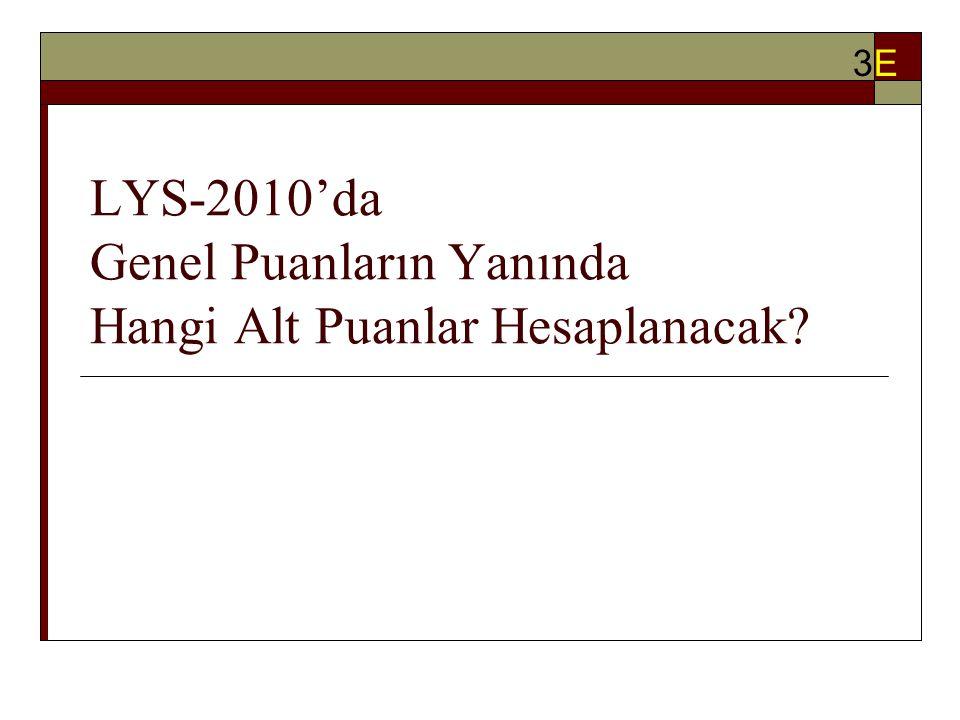 LYS-2010'da Genel Puanların Yanında Hangi Alt Puanlar Hesaplanacak 3E3E