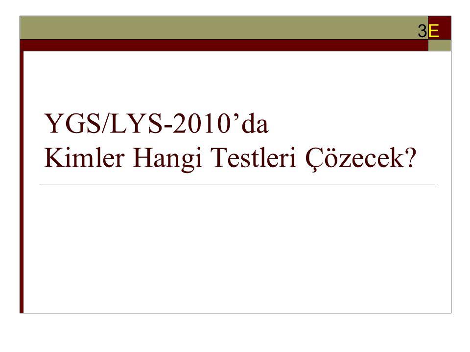 YGS/LYS-2010'da Kimler Hangi Testleri Çözecek? 3E3E