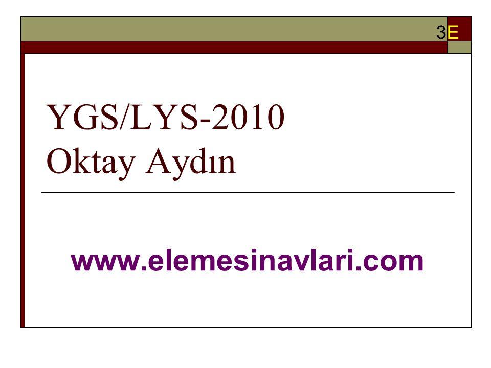 YGS/LYS-2010 Oktay Aydın www.elemesinavlari.com 3E3E