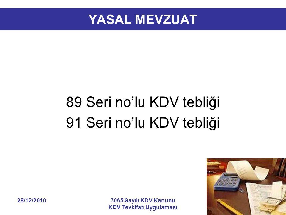 28/12/20103065 Sayılı KDV Kanunu KDV Tevkifatı Uygulaması 4 YASAL MEVZUAT 89 Seri no'lu KDV tebliği 91 Seri no'lu KDV tebliği