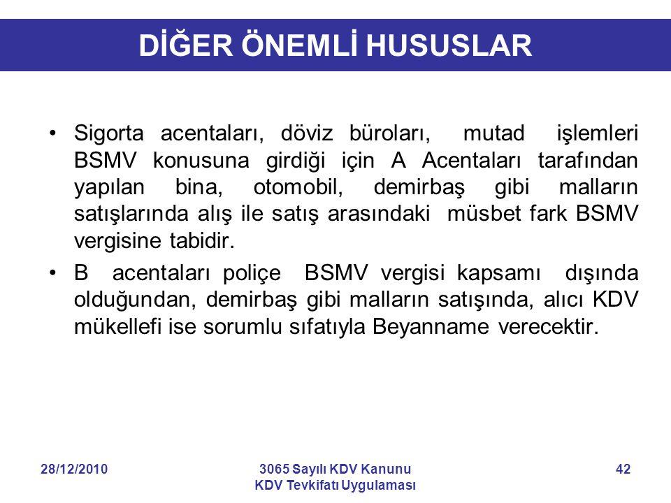 28/12/20103065 Sayılı KDV Kanunu KDV Tevkifatı Uygulaması 42 DİĞER ÖNEMLİ HUSUSLAR Sigorta acentaları, döviz büroları, mutad işlemleri BSMV konusuna g