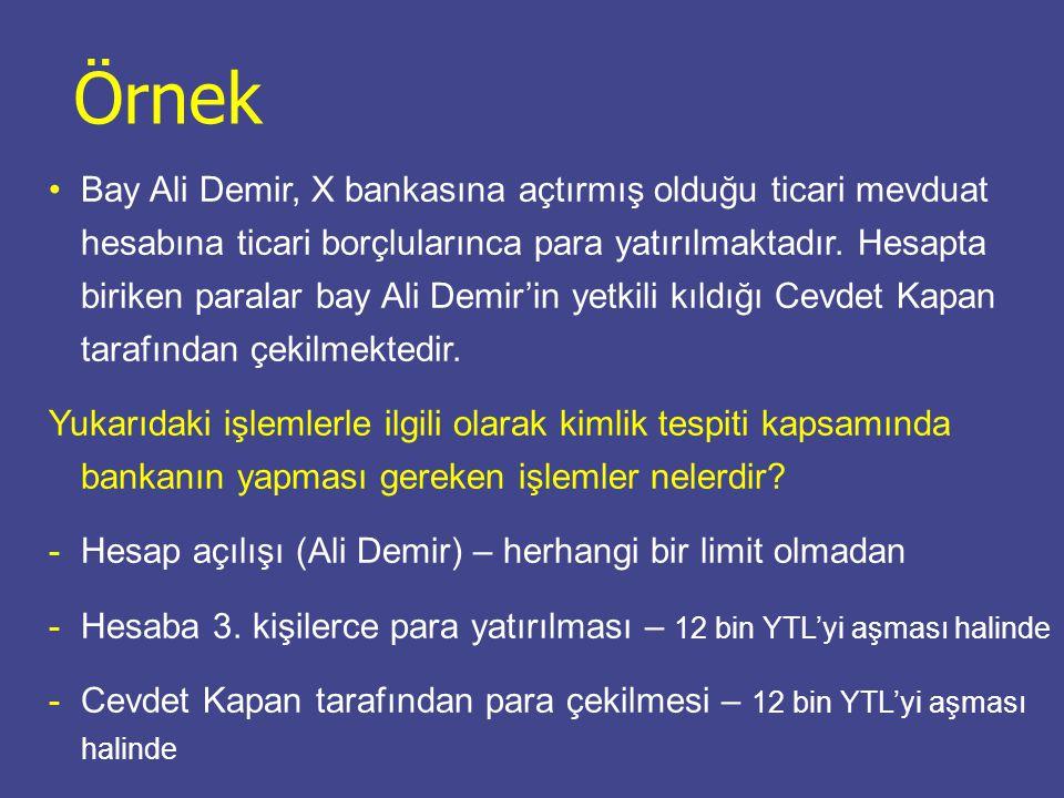 Bay Ali Demir, X bankasına açtırmış olduğu ticari mevduat hesabına ticari borçlularınca para yatırılmaktadır. Hesapta biriken paralar bay Ali Demir'in